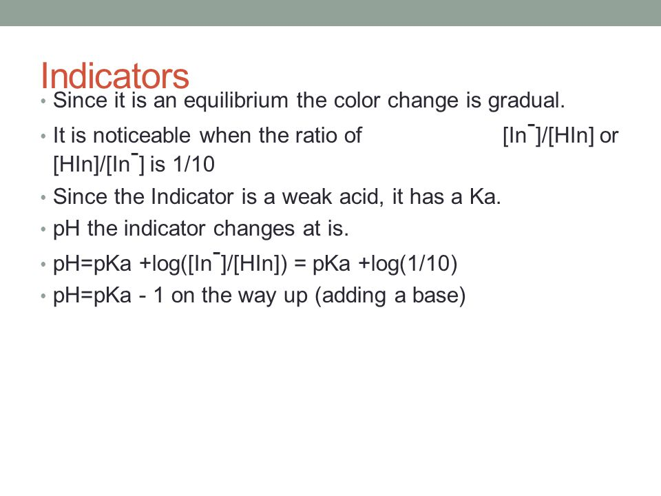 Indicators Since it is an equilibrium the color change is gradual.