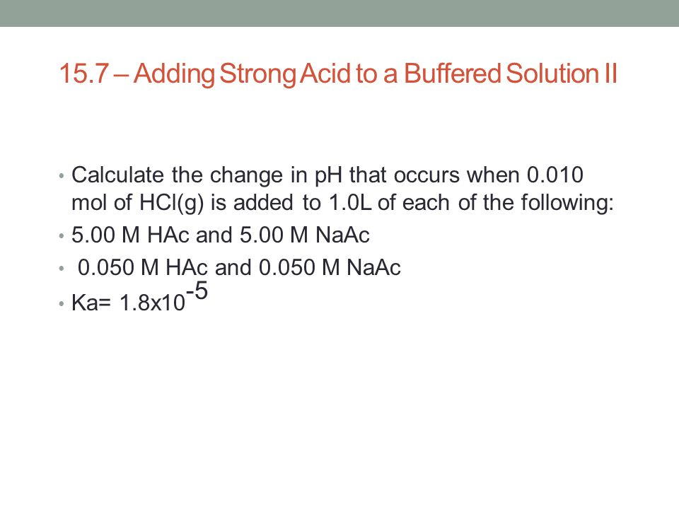 15.7 – Adding Strong Acid to a Buffered Solution II