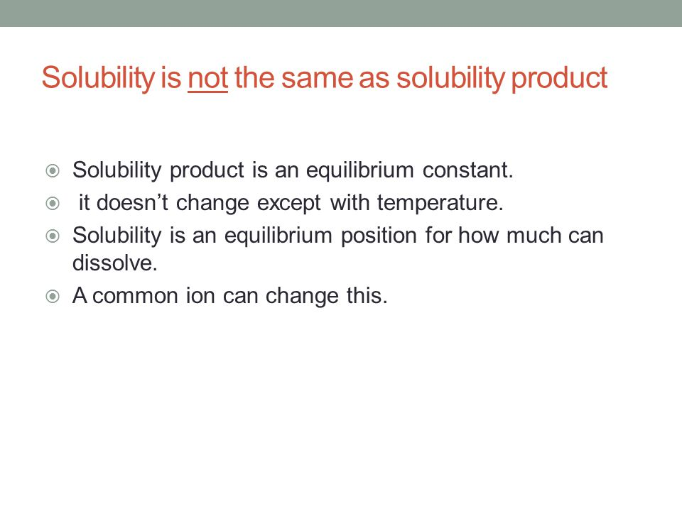 Solubility is not the same as solubility product