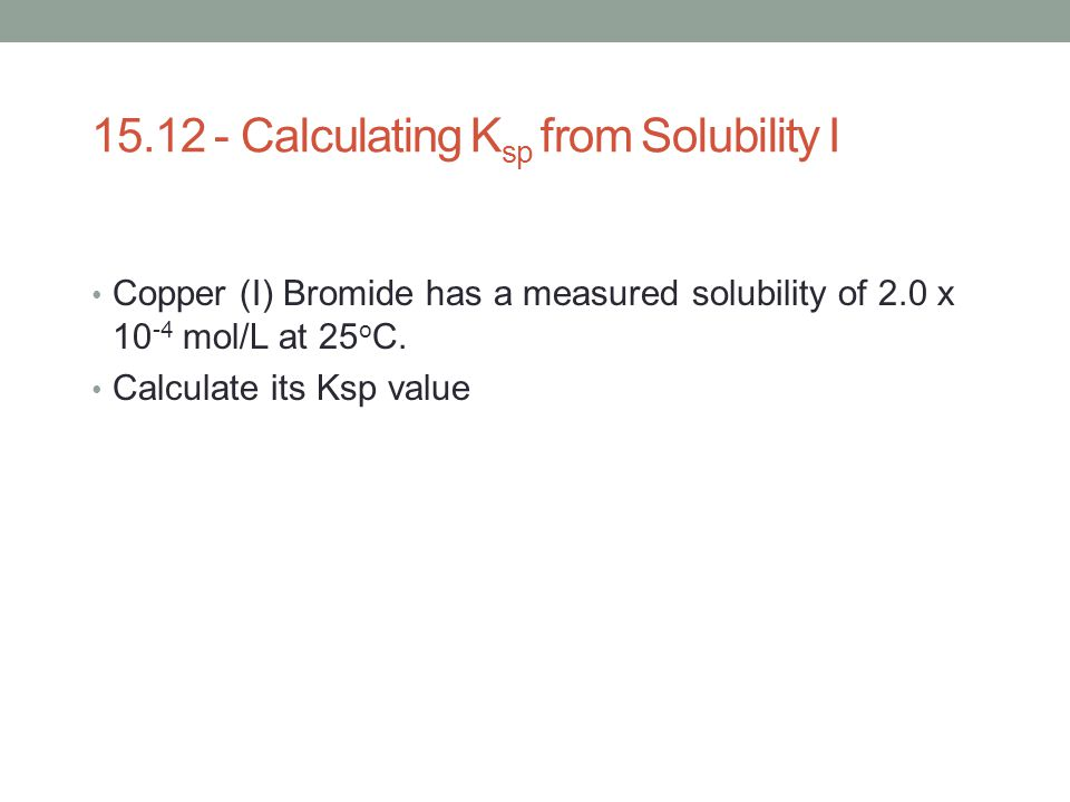 15.12 - Calculating Ksp from Solubility I