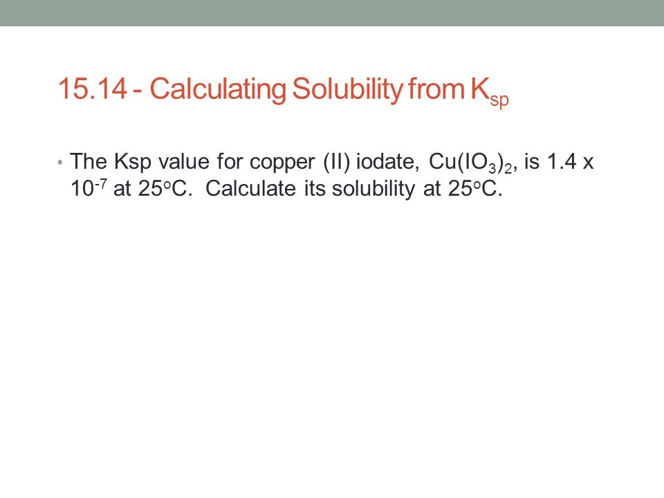 15.14 - Calculating Solubility from Ksp