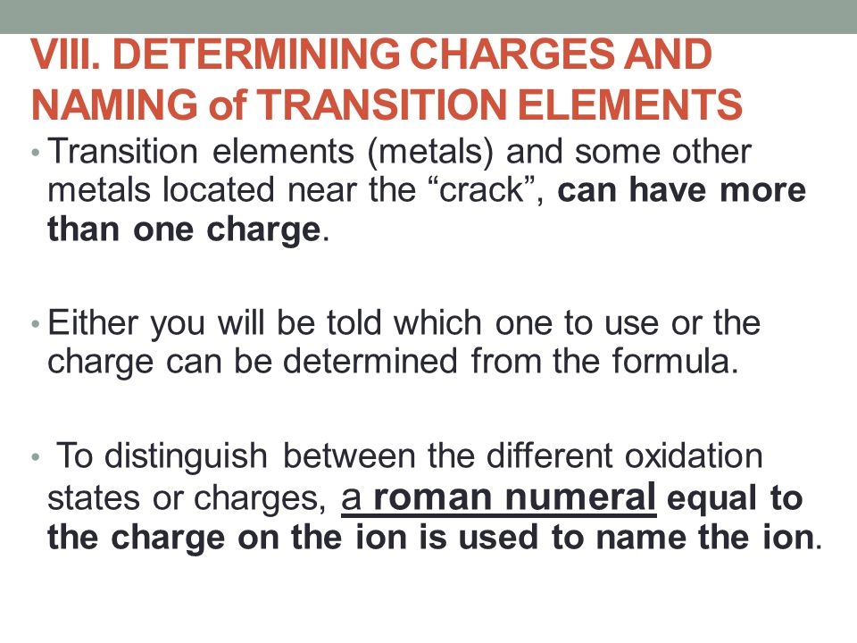 VIII. DETERMINING CHARGES AND NAMING of TRANSITION ELEMENTS