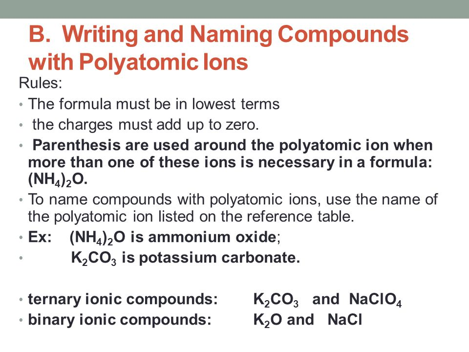 B. Writing and Naming Compounds with Polyatomic Ions