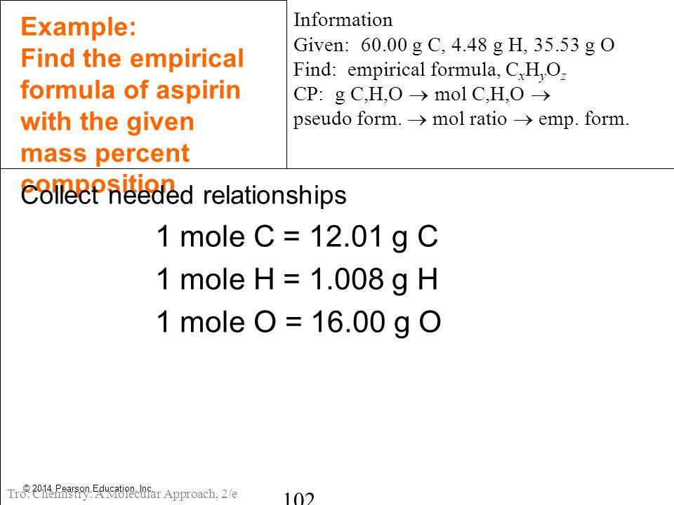1 mole C = 12.01 g C 1 mole H = 1.008 g H 1 mole O = 16.00 g O