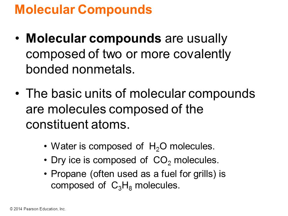 Molecular Compounds Molecular compounds are usually composed of two or more covalently bonded nonmetals.