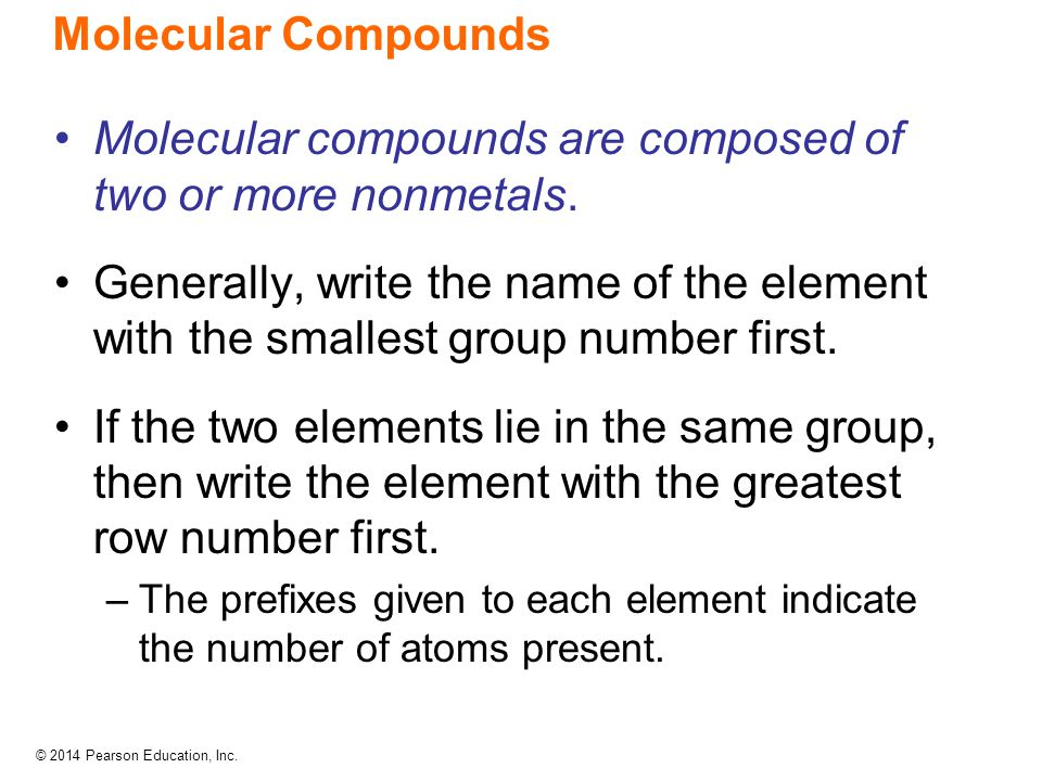 Molecular compounds are composed of two or more nonmetals.