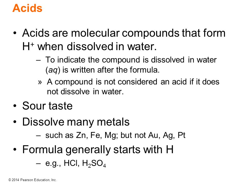 Acids are molecular compounds that form H+ when dissolved in water.
