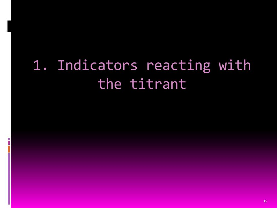 1. Indicators reacting with the titrant