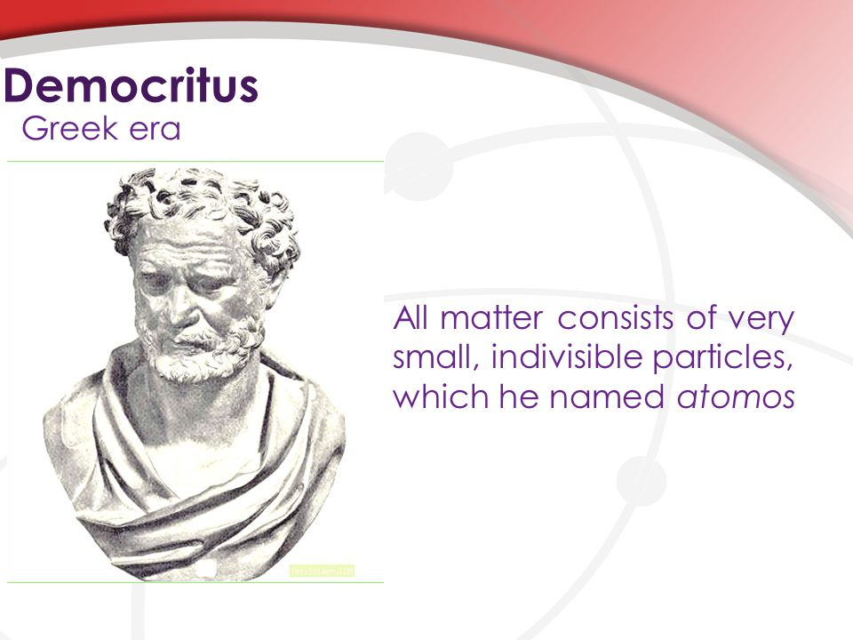 Democritus Greek era.