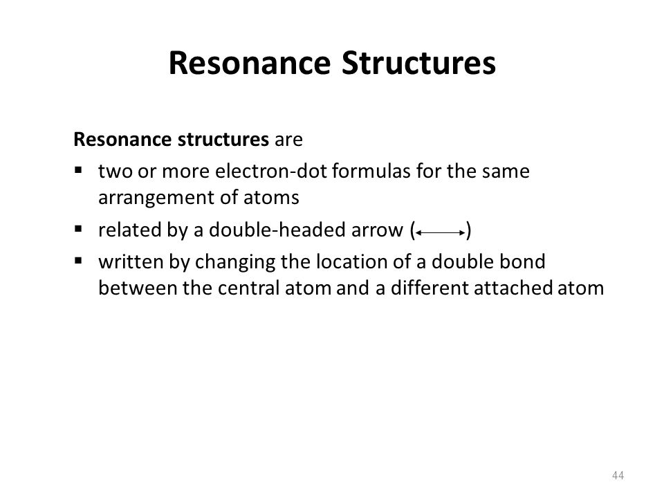 Resonance Structures Resonance structures are