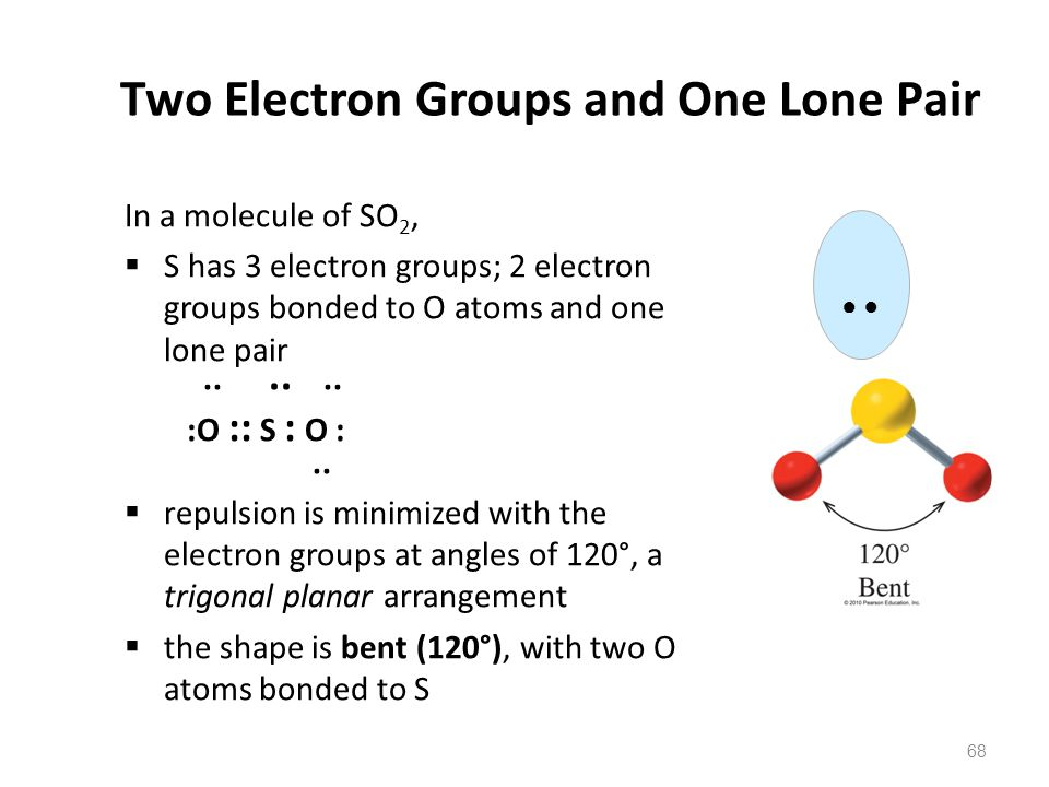 Two Electron Groups and One Lone Pair