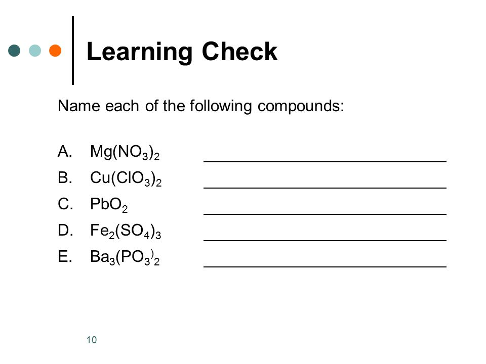 Learning Check Name each of the following compounds: A. Mg(NO3)2