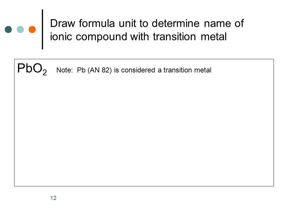 PbO2 Note: Pb (AN 82) is considered a transition metal