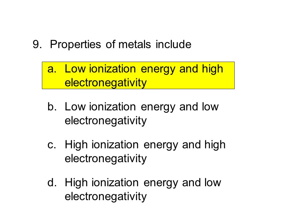 9. Properties of metals include