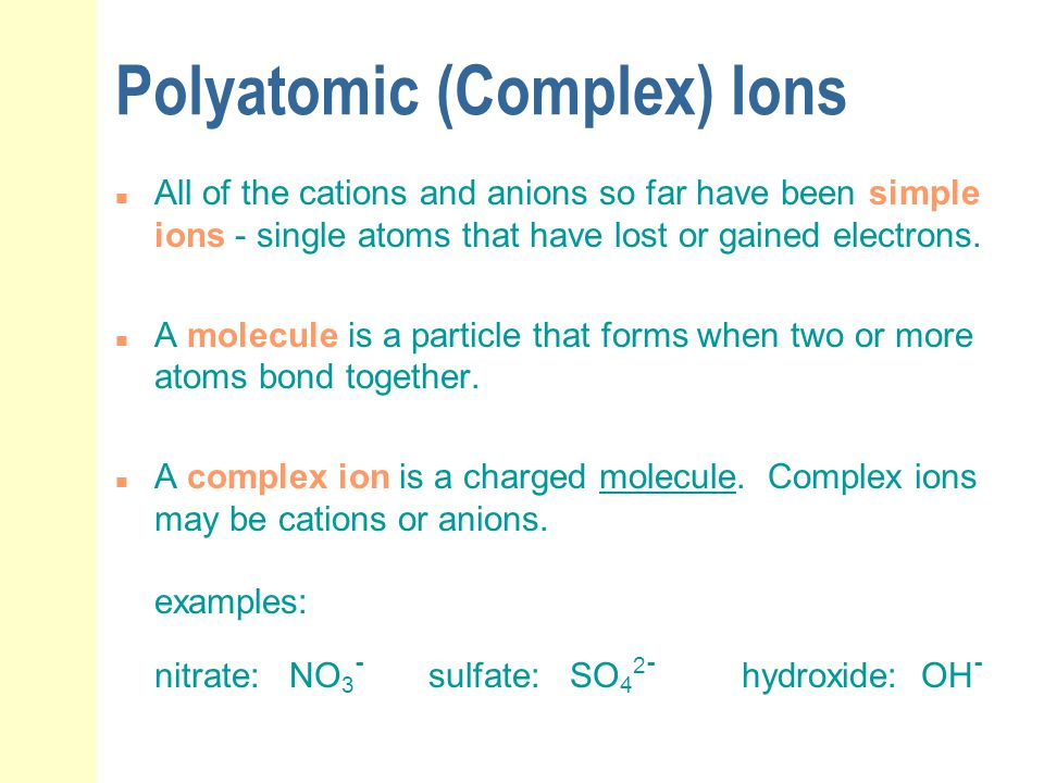 Polyatomic (Complex) Ions