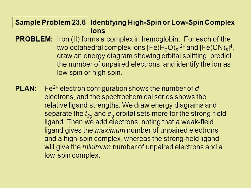 Sample Problem 23.6 Identifying High-Spin or Low-Spin Complex Ions. PROBLEM: