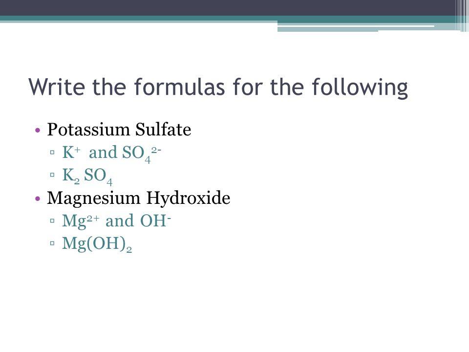 Write the formulas for the following