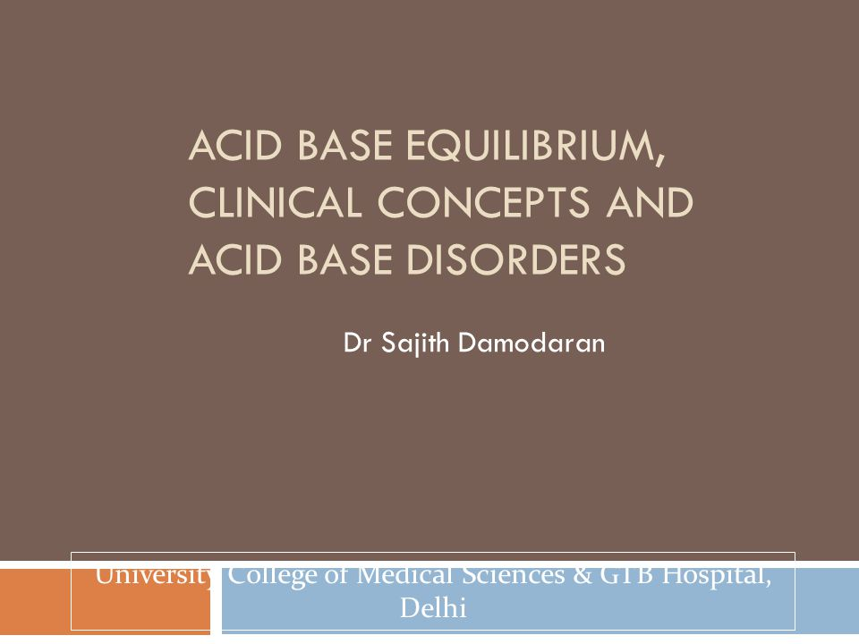 Acid Base Equilibrium, Clinical Concepts and Acid Base Disorders