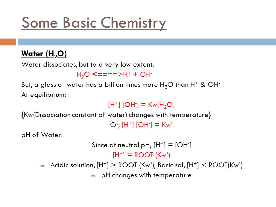 Some Basic Chemistry Water (H2O)