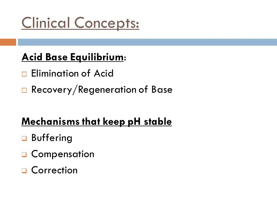 Clinical Concepts: Acid Base Equilibrium: Elimination of Acid