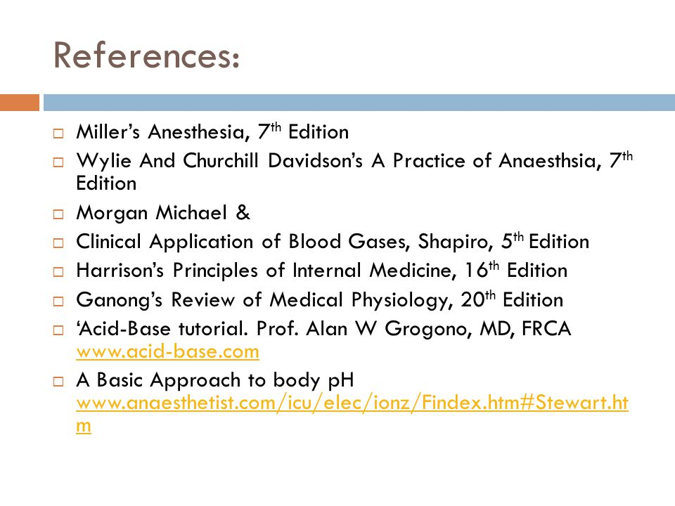 References: Miller's Anesthesia, 7th Edition