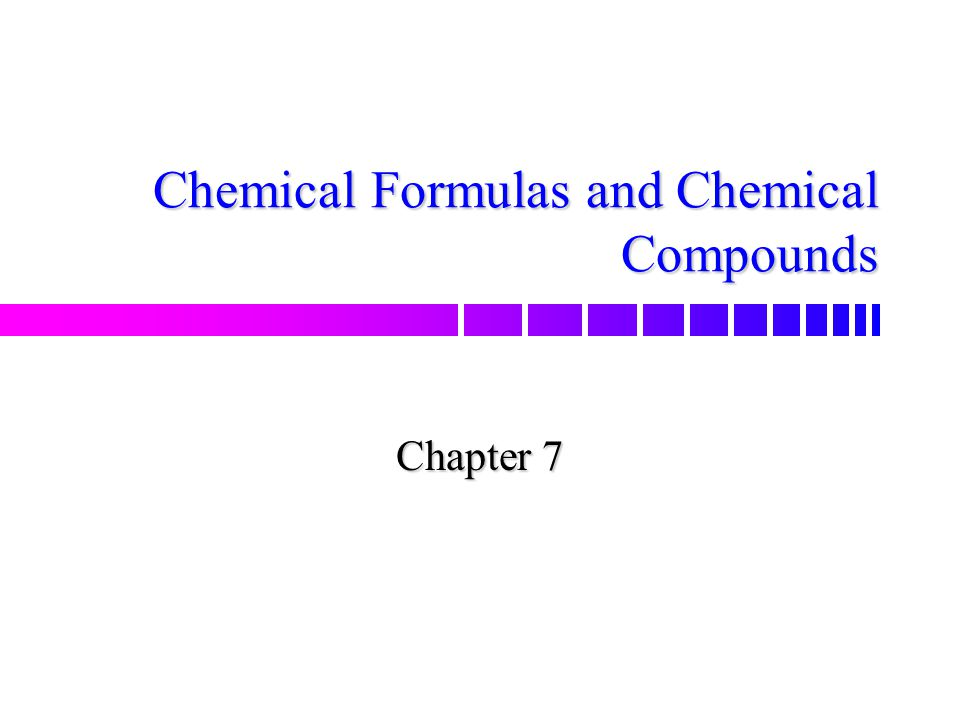 Chemical Formulas and Chemical Compounds