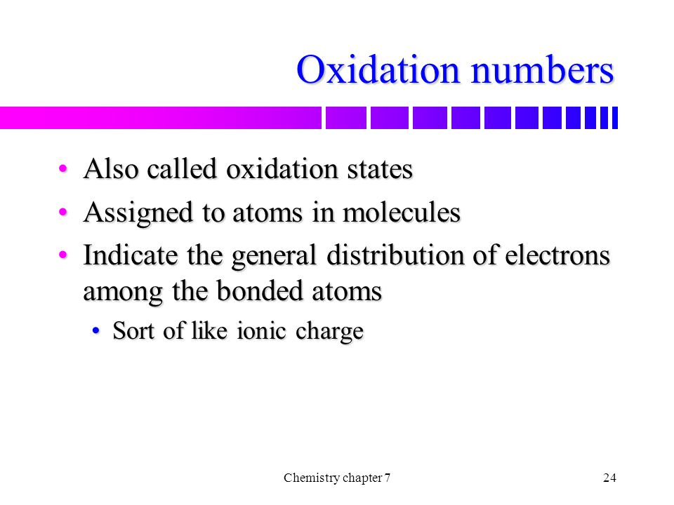 Oxidation numbers Also called oxidation states