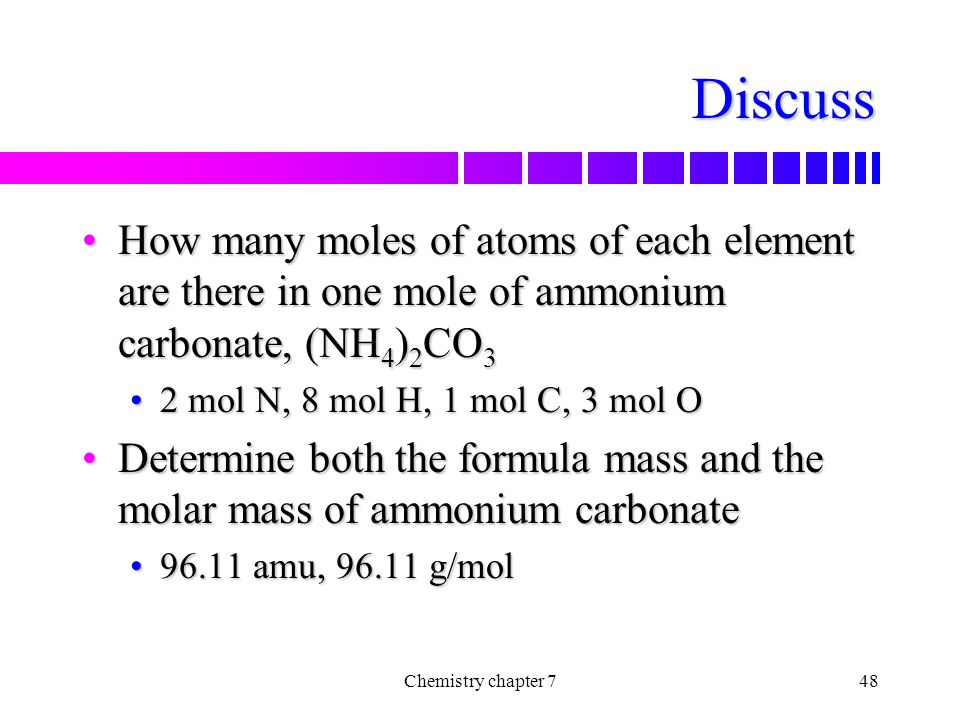 Discuss How many moles of atoms of each element are there in one mole of ammonium carbonate, (NH4)2CO3.