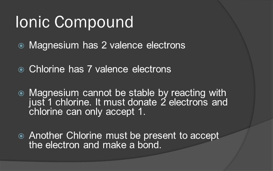 Ionic Compound Magnesium has 2 valence electrons