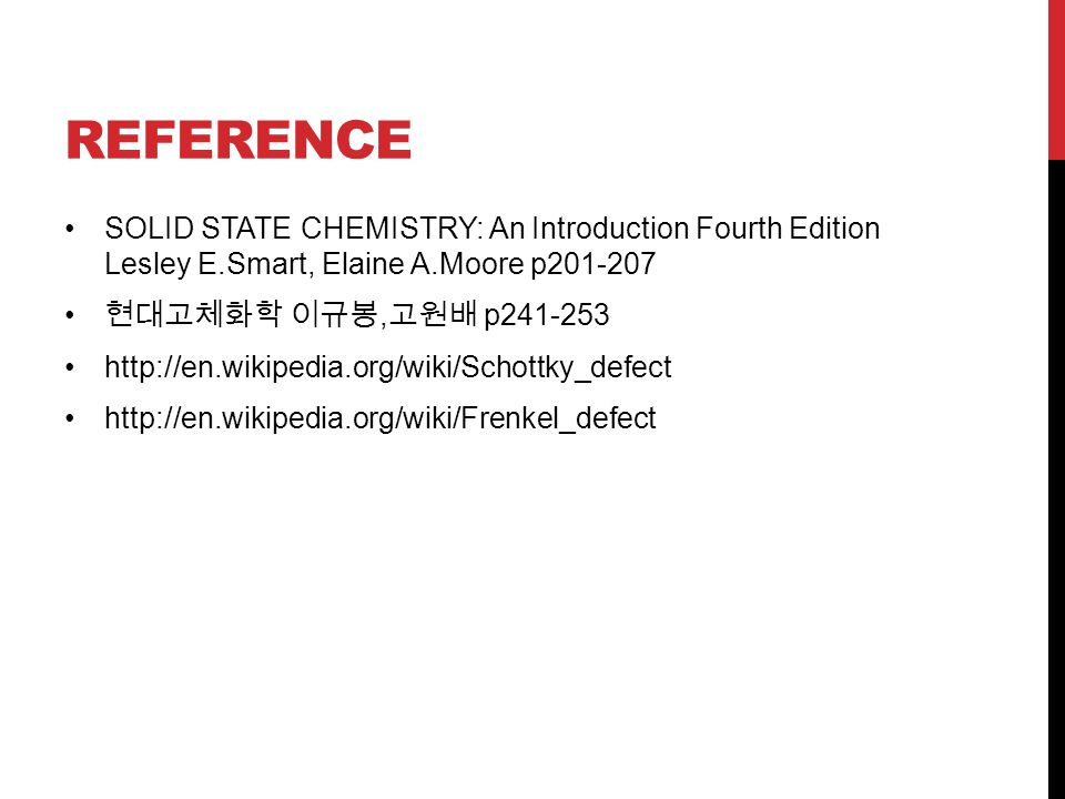 reference SOLID STATE CHEMISTRY: An Introduction Fourth Edition Lesley E.Smart, Elaine A.Moore p201-207.