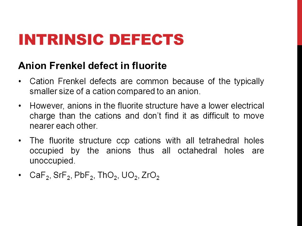 Intrinsic Defects Anion Frenkel defect in fluorite