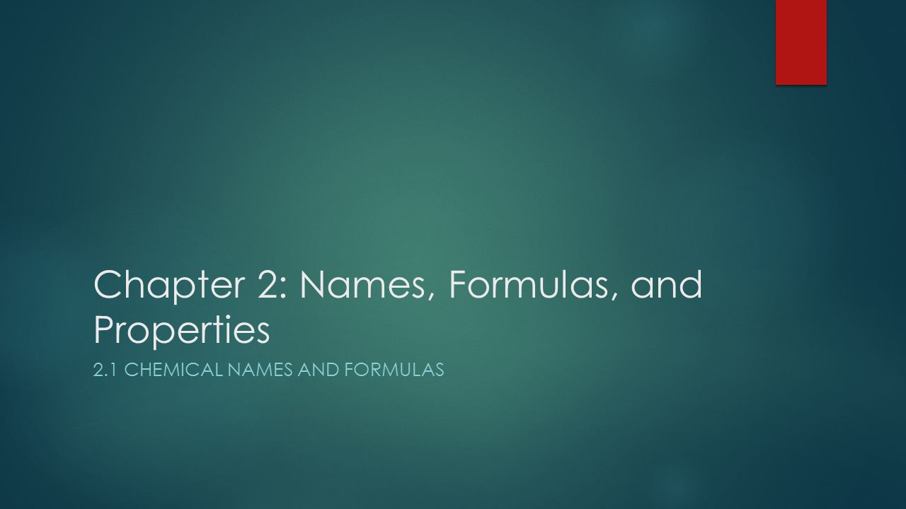 Chapter 2: Names, Formulas, and Properties