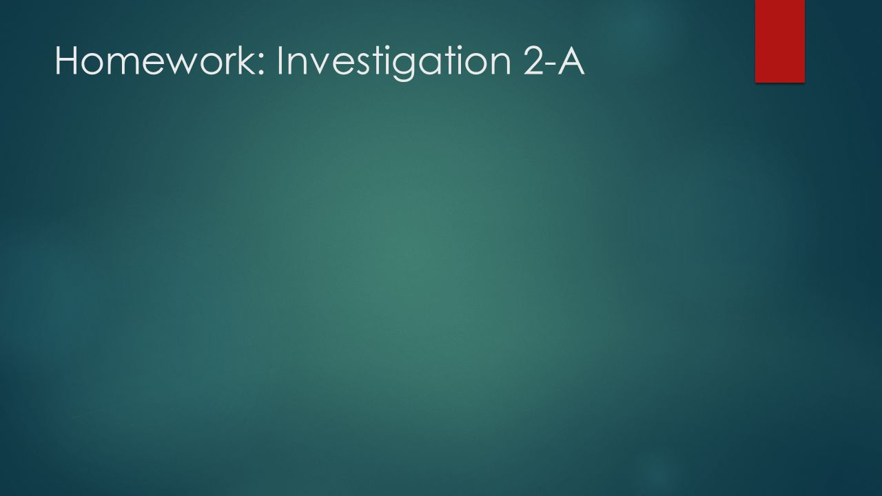 Homework: Investigation 2-A