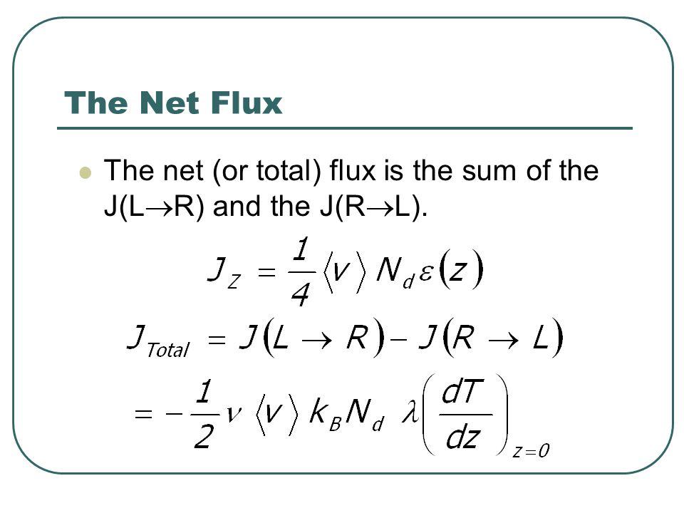 The Net Flux The net (or total) flux is the sum of the J(LR) and the J(RL).