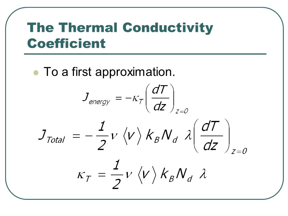 The Thermal Conductivity Coefficient