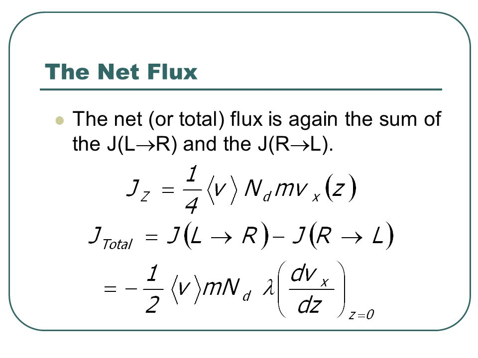 The Net Flux The net (or total) flux is again the sum of the J(LR) and the J(RL).