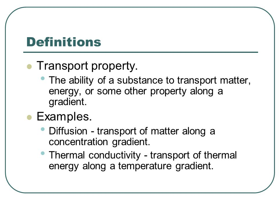 Definitions Transport property. Examples.