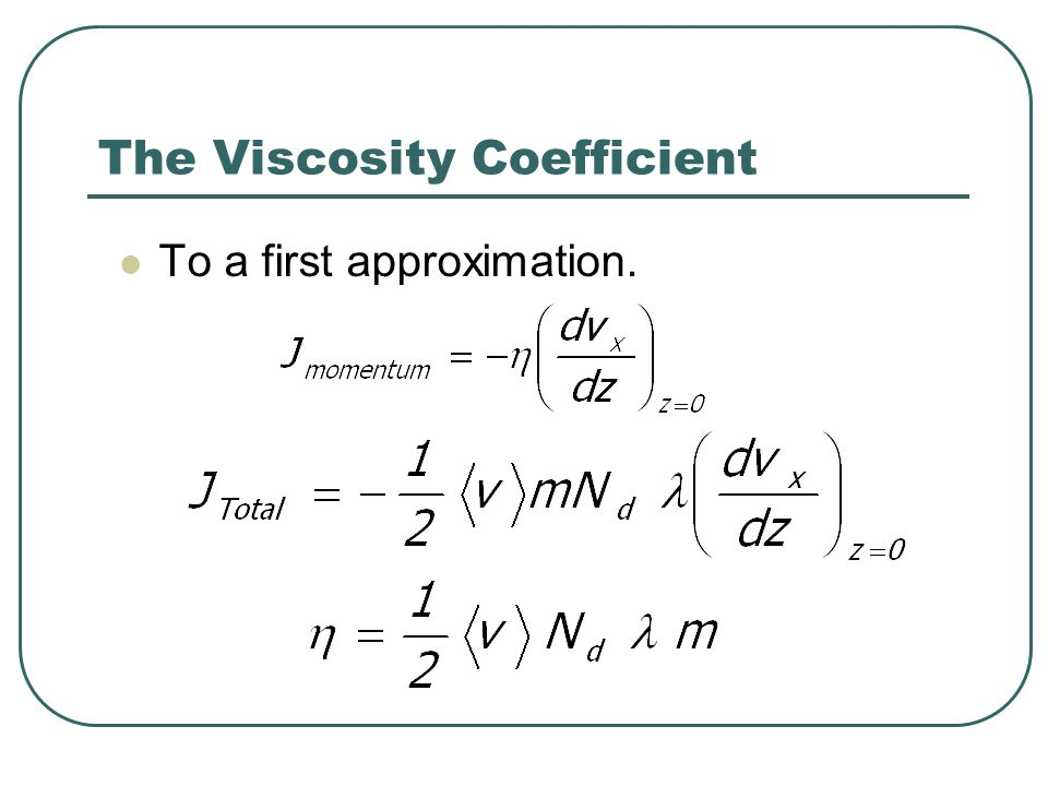 The Viscosity Coefficient