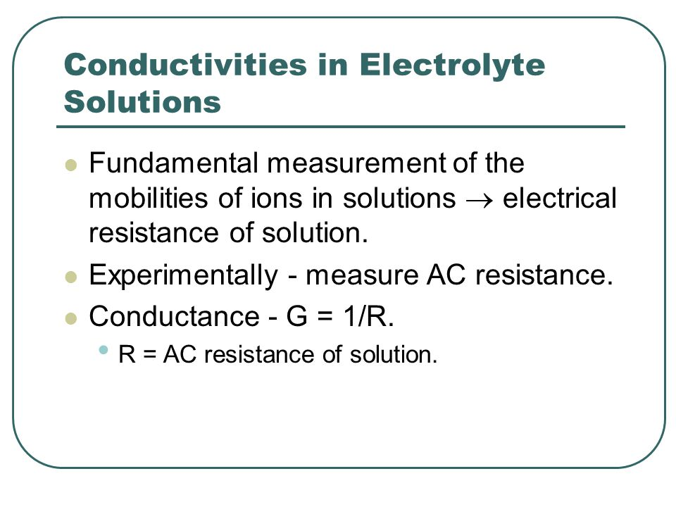 Conductivities in Electrolyte Solutions