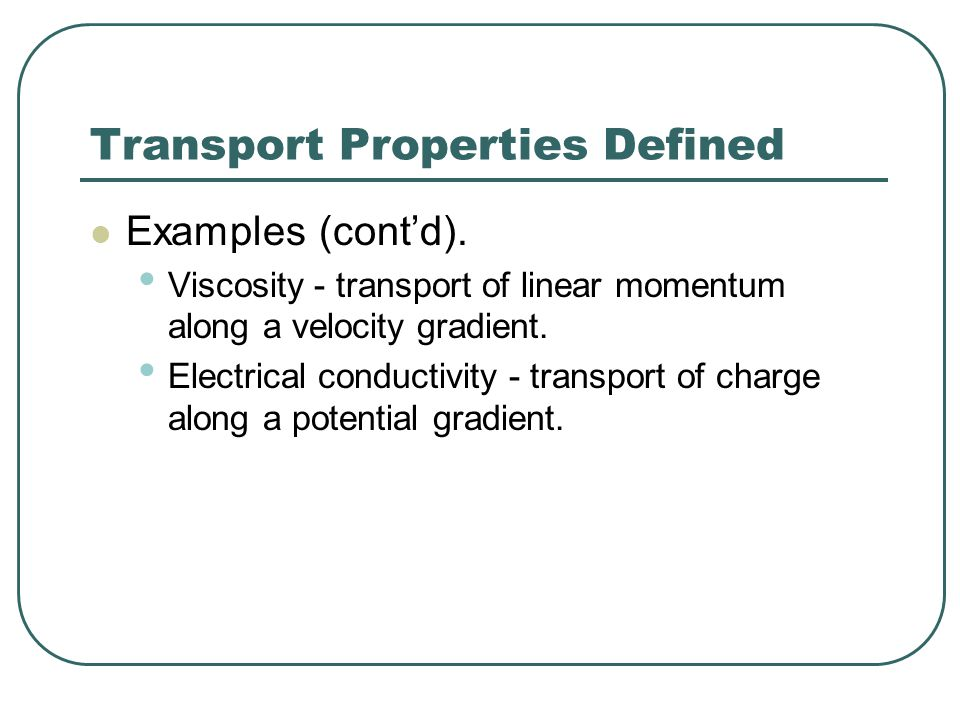 Transport Properties Defined