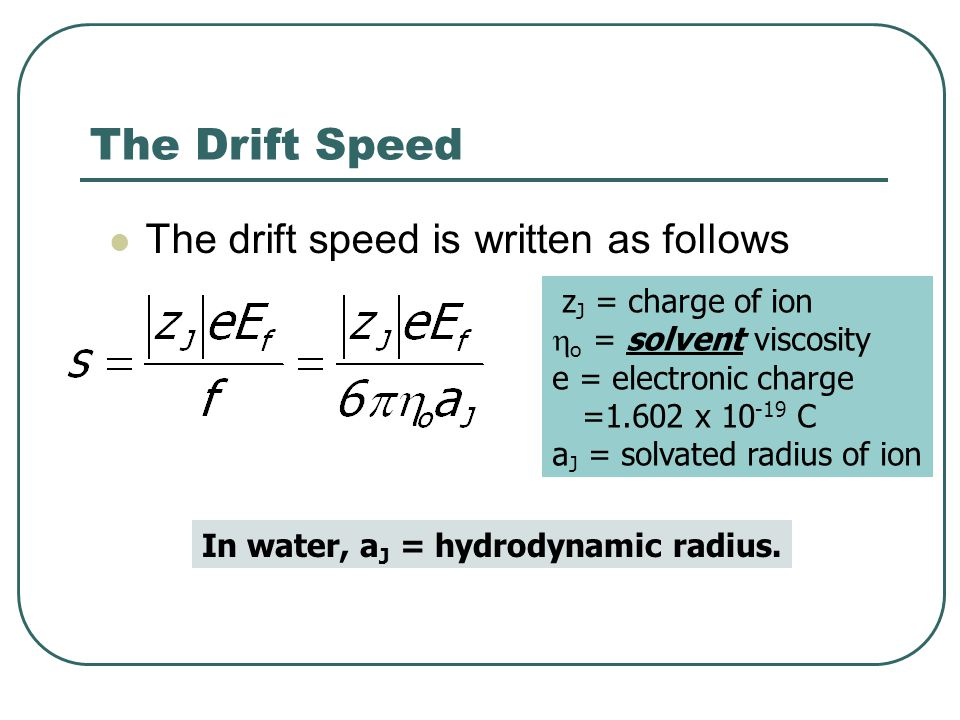 The Drift Speed The drift speed is written as follows
