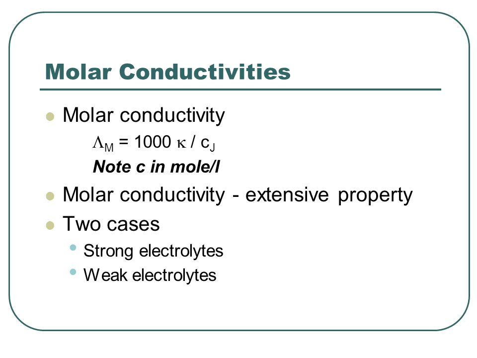 Molar Conductivities Molar conductivity