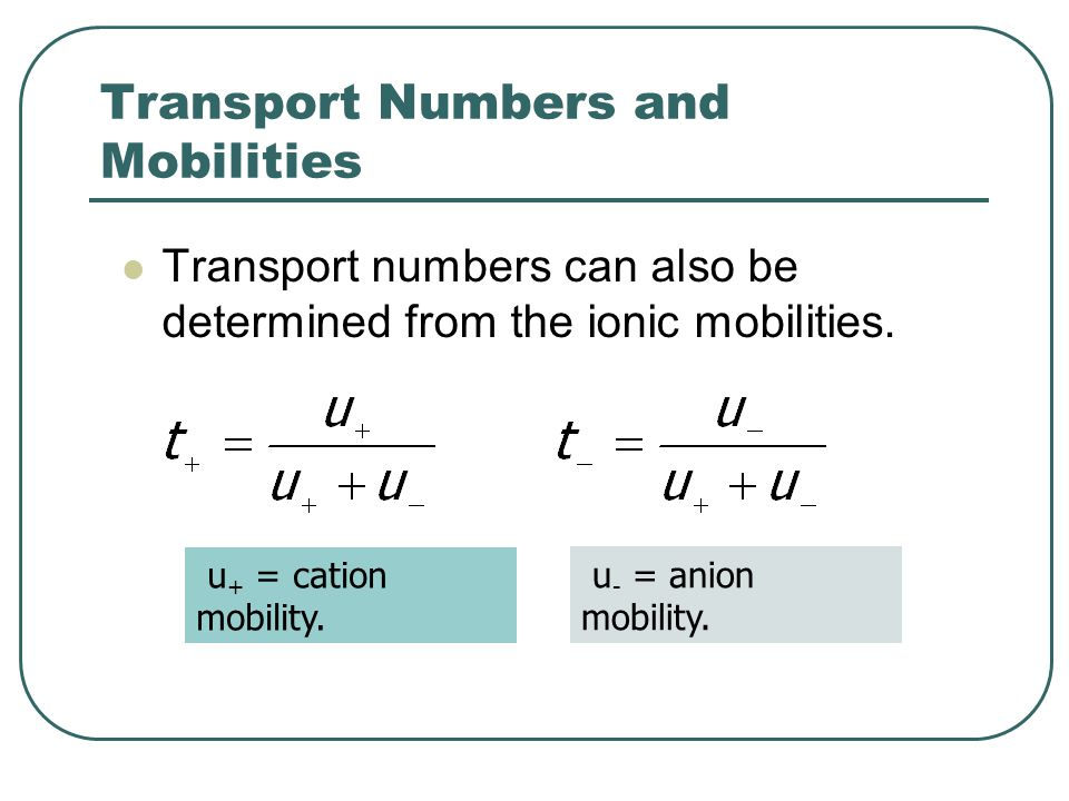 Transport Numbers and Mobilities