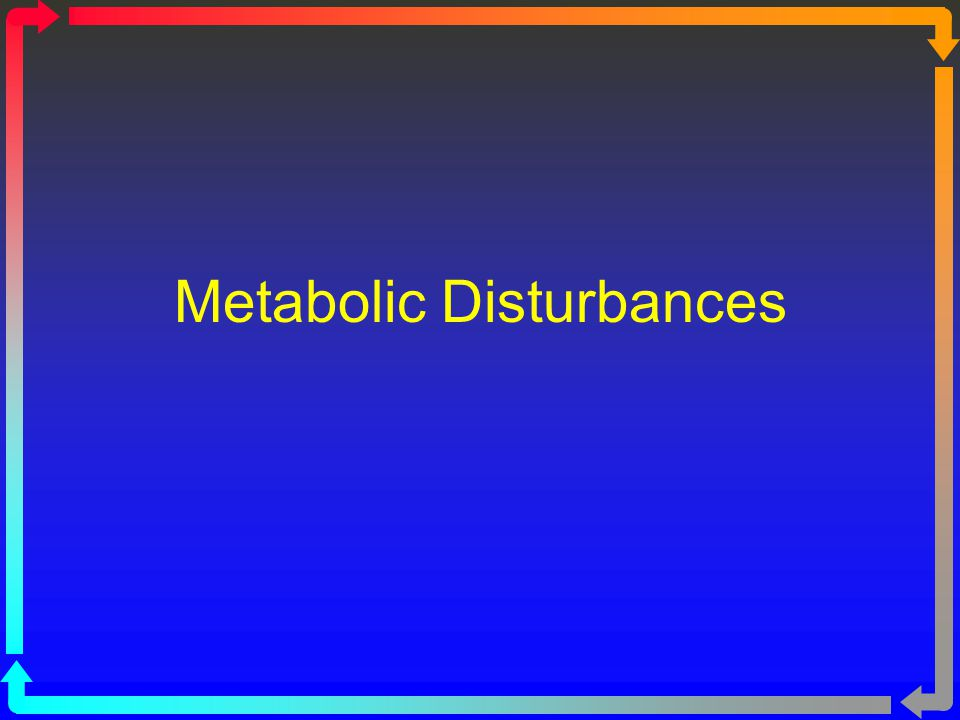 Metabolic Disturbances