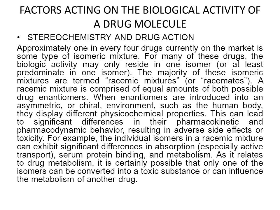 FACTORS ACTING ON THE BIOLOGICAL ACTIVITY OF A DRUG MOLECULE