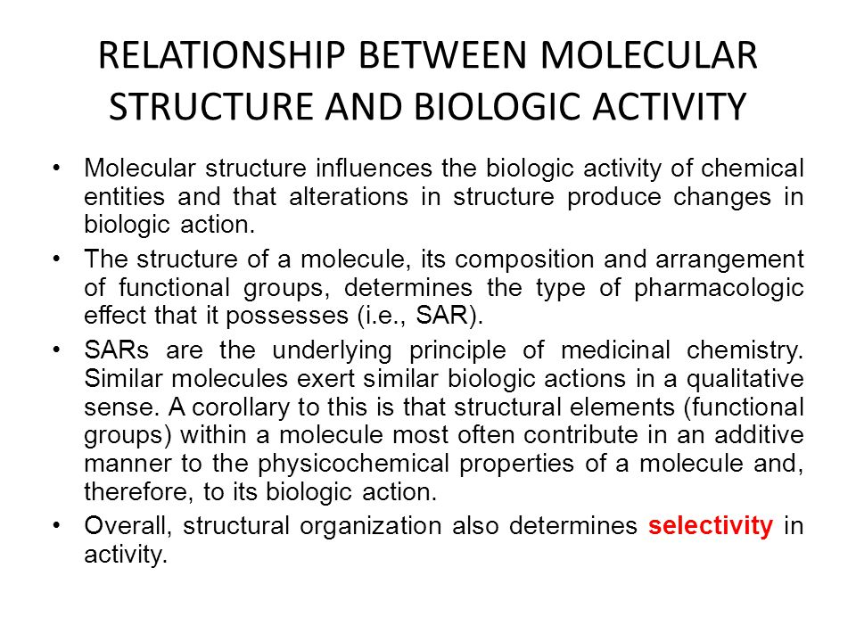 RELATIONSHIP BETWEEN MOLECULAR STRUCTURE AND BIOLOGIC ACTIVITY