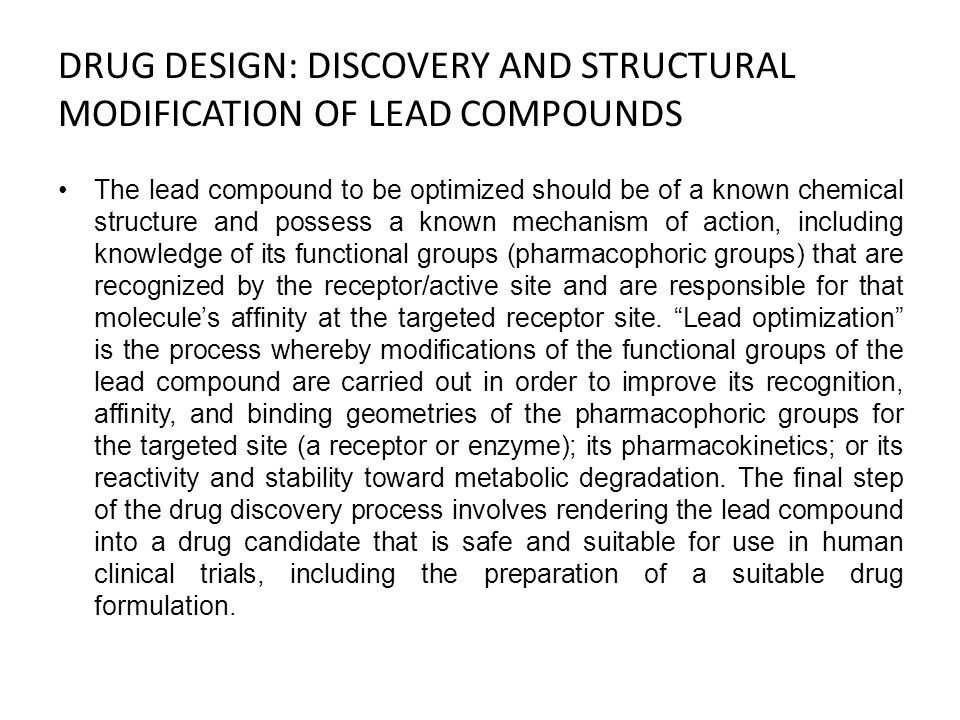 DRUG DESIGN: DISCOVERY AND STRUCTURAL MODIFICATION OF LEAD COMPOUNDS