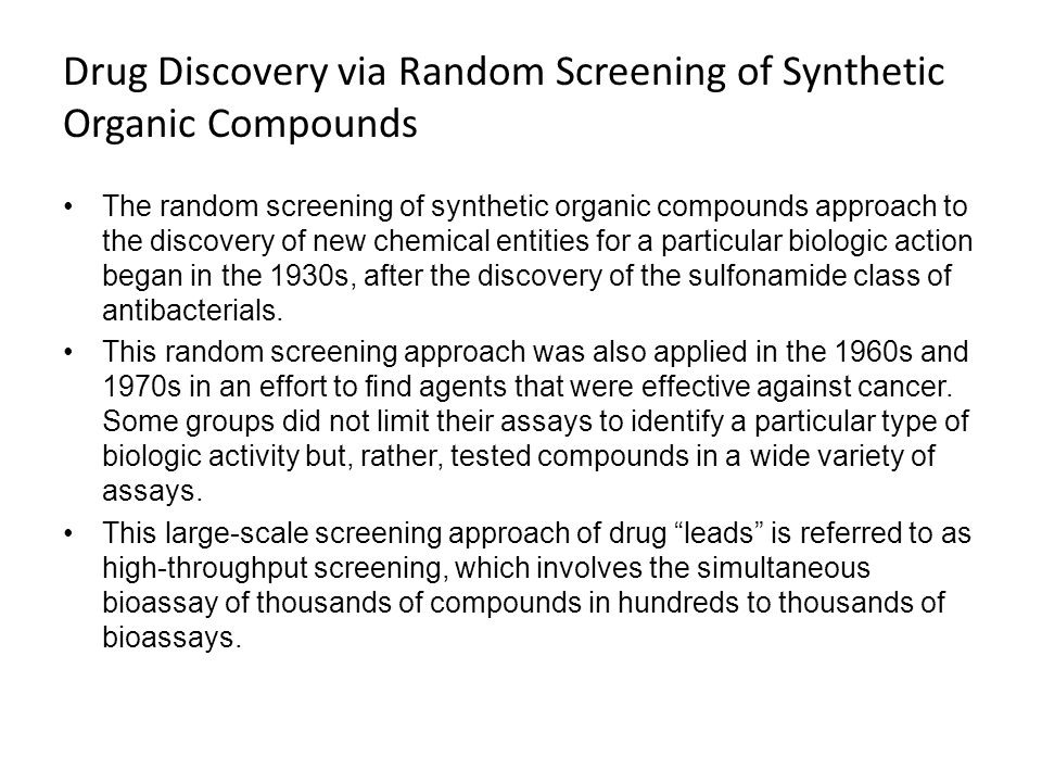 Drug Discovery via Random Screening of Synthetic Organic Compounds