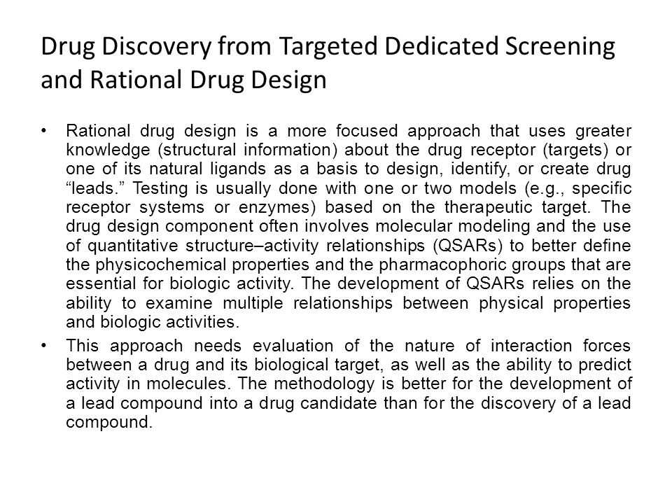 Drug Discovery from Targeted Dedicated Screening and Rational Drug Design