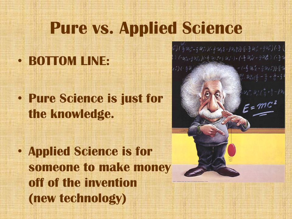 Pure vs. Applied Science